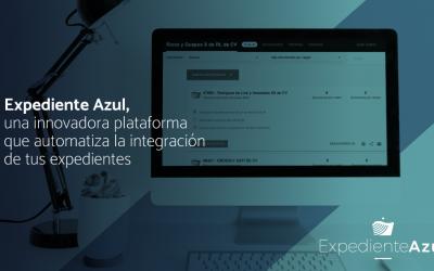 Expediente Azul, una innovadora plataforma que automatiza la integración de tus expedientes
