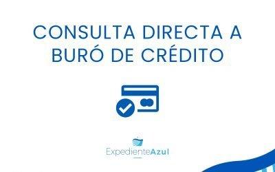 Consulta directa a buró de crédito