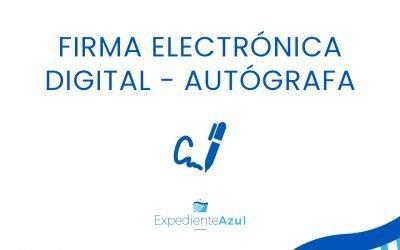 Firma electrónica – digital – autógrafa